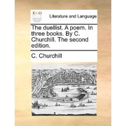 The Duellist. a Poem. in Three Books. by C. Churchill. the Second Edition.