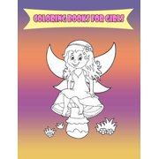 Coloring Books For Girls: Activity Book and Boosts your child's confidence Paperback