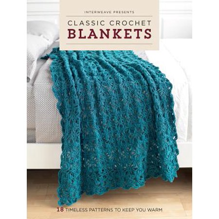 Free Crochet Patterns Blanket (Interweave Presents Classic Crochet Blankets : 18 Timeless Patterns to Keep You)