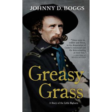Greasy Grass : A Story of the Little Bighorn