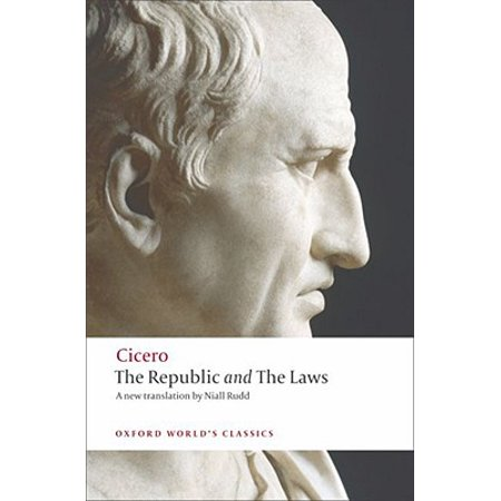 Oxford World's Classics (Paperback): The Republic and the Laws (Cicero The Republic And The Laws Summary)