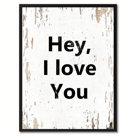 Hey I Love You Quote Saying Canvas Print Picture Frame Home Decor ...
