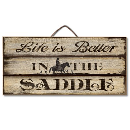 Western Sign for Table or Wall with Cowboy and 'Life is Better in the Saddle' Message - Message For Graduation