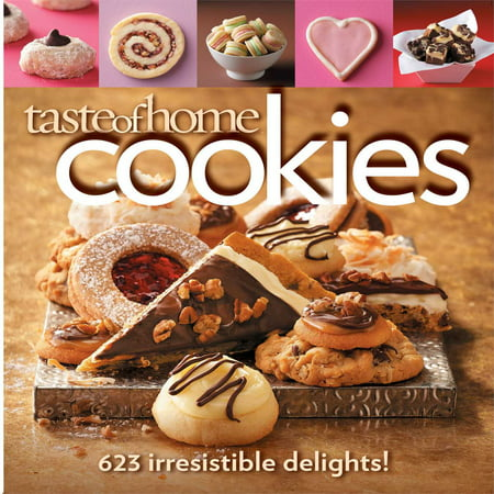 Taste of Home Cookies : 623 Irresistible Delights