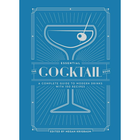 Good Halloween Drink Recipes (The Essential Cocktail Book : A Complete Guide to Modern Drinks with 150)