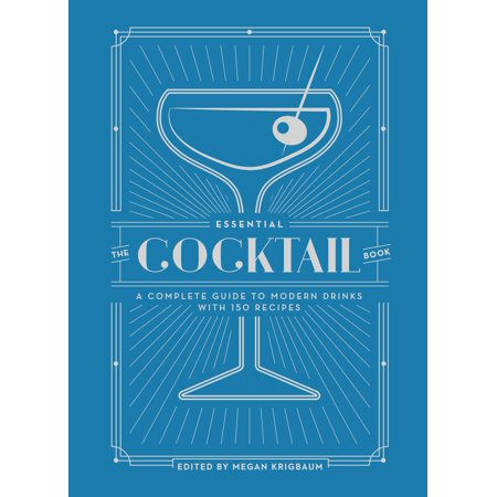 The Essential Cocktail Book : A Complete Guide to Modern Drinks with 150 Recipes](Best Halloween Cocktails Recipes)