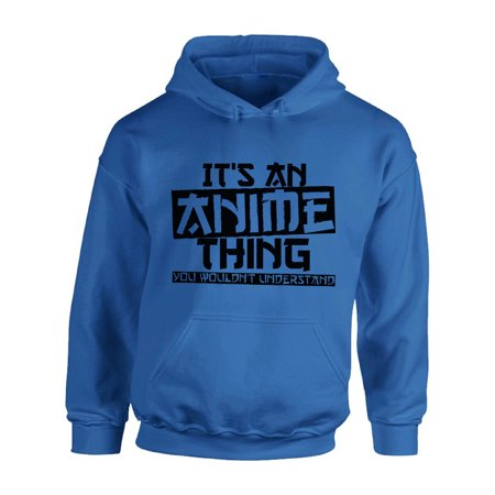 Awkward Styles Men's It's An Anime Thing You Wouldn't Understand Graphic Hoodie Tops for $<!---->