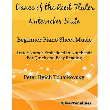 Dance of the Reed Flutes Nutcrakcer Suite Beginner Piano Sheet Music - eBook