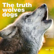 The truth about wolves and dogs - eBook