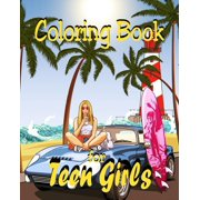 Coloring Book - For Teen Girls: Varied Girly Illustrations for Teenage Girls and Young Women (Paperback)