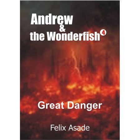 Andrew and the Wonderfish 4: Great danger - eBook