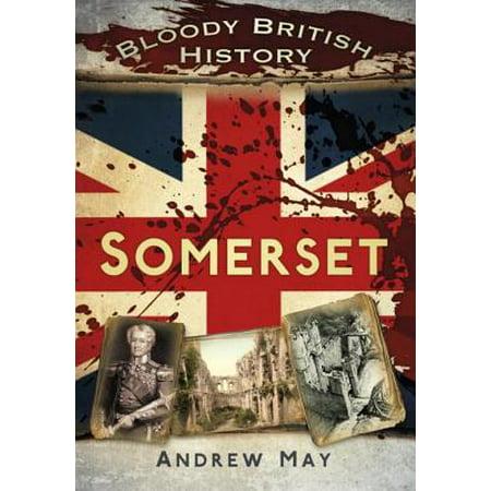 Bloody British History: Somerset - eBook