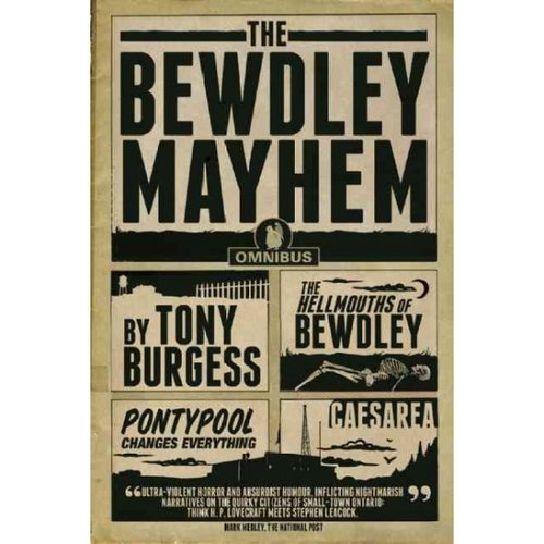 The Bewdley Mayhem: The Hellmouths of Bewdley, Pontypool Changes Everything, Caesarea