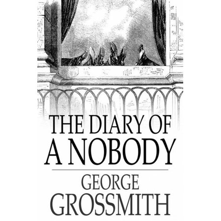 The Diary Of A Nobody - eBook (At The End Of The Day Nobody Cares)