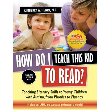 Teaching Phonics Children (How Do I Teach This Kid to Read? : Teaching Literacy Skills to Young Children with Autism, from Phonics to)