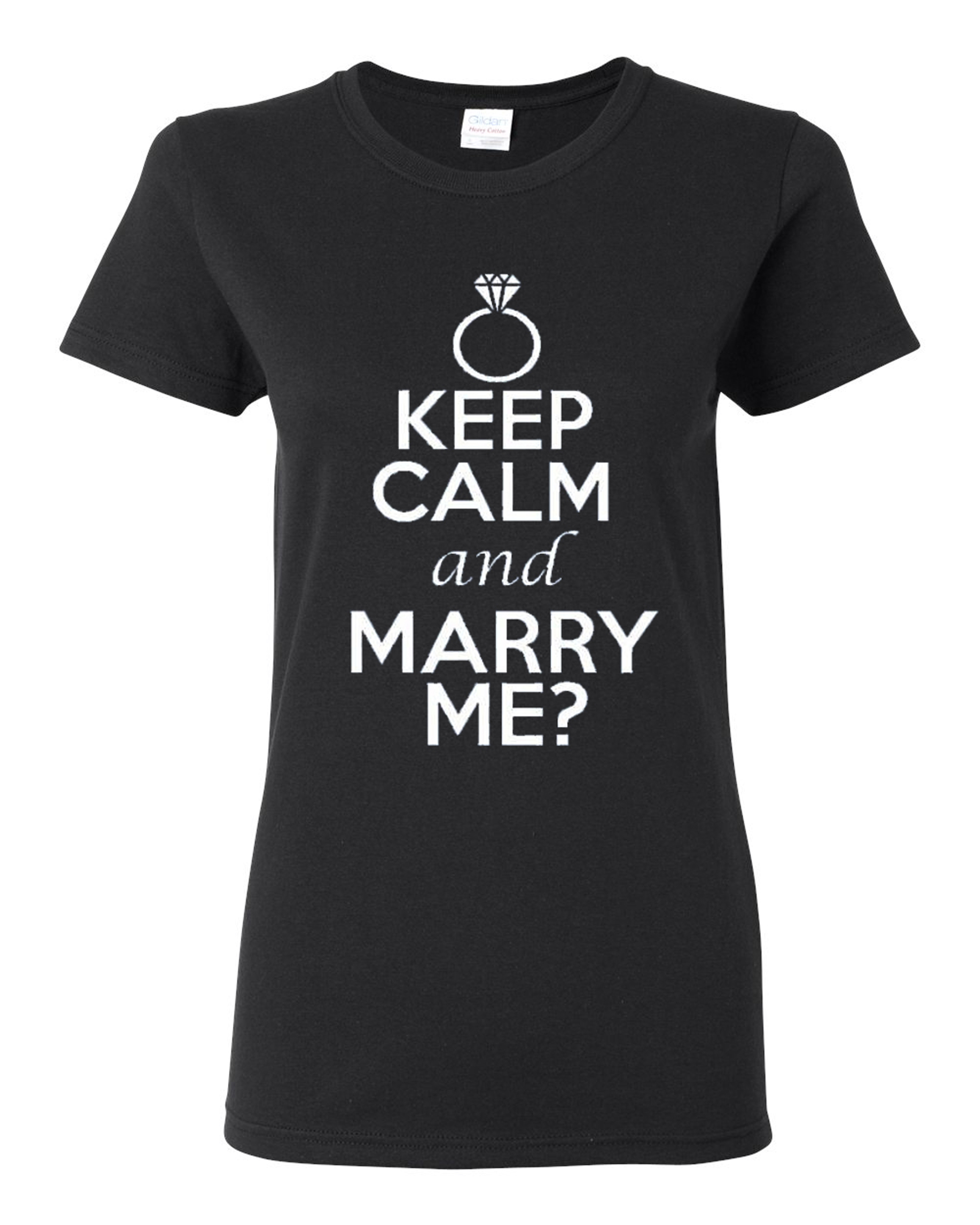 Ladies Keep Calm And Marry Me Wedding Ring T-Shirt Tee