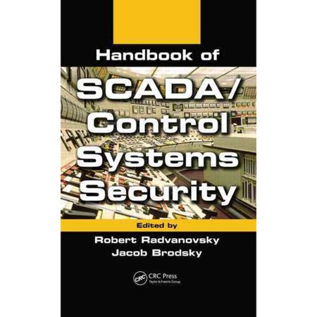 Handbook of SCADA/ Control Systems Security