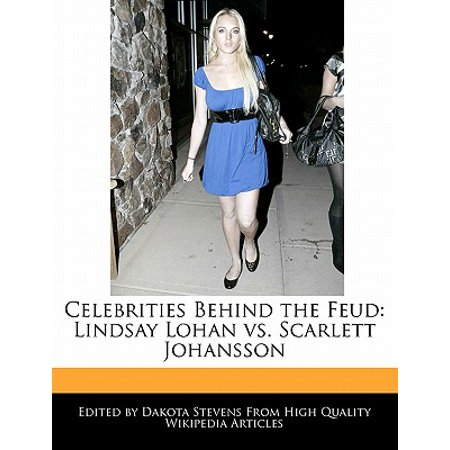 Celebrities Behind the Feud : Lindsay Lohan vs. Scarlett Johansson