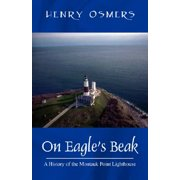 On Eagle's Beak : A History of the Montauk Point Lighthouse