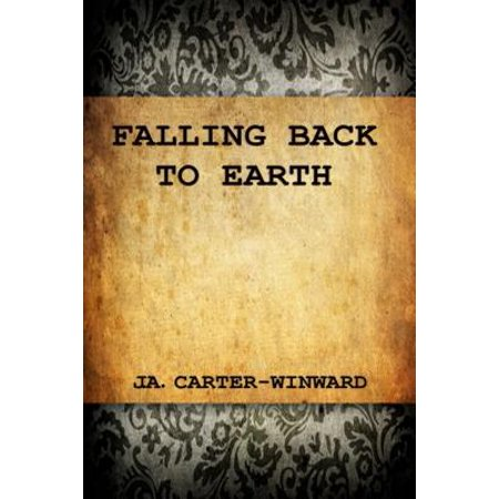 Falling Back To Earth - eBook