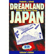 Dreamland Japan : Writings on Modern Manga