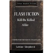 Kill-Be Killed-Alike Flash Fiction - eBook