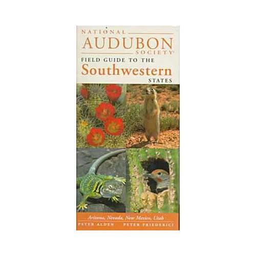 National Audubon Society Field Guide to the Southwestern States: Arizona, New Mexico, Nevada, Utah