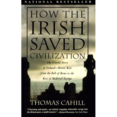 How the Irish Saved Civilization : The Untold Story of Ireland's Heroic Role from the Fall of Rome to the Rise of Medieval Europe - Old Irish Stories Halloween