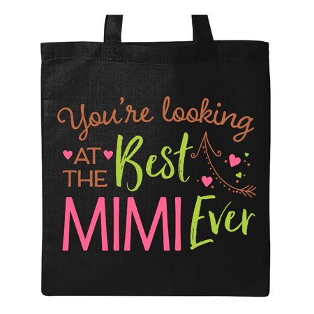 You're Looking at the Best Mimi Ever Tote Bag