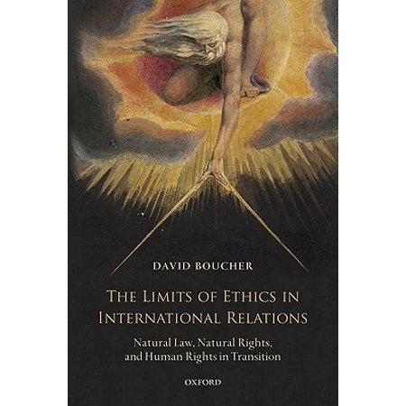 The Limits of Ethics in International Relations : Natural Law, Natural Rights, and Human Rights in
