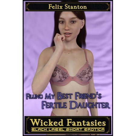 Filling My Best Friend's Fertile Daughter - eBook