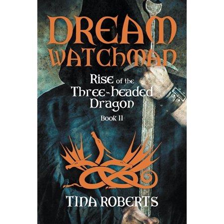 Dragon Rise - Dream Watchman : Rise of the Three-Headed Dragon; Book II
