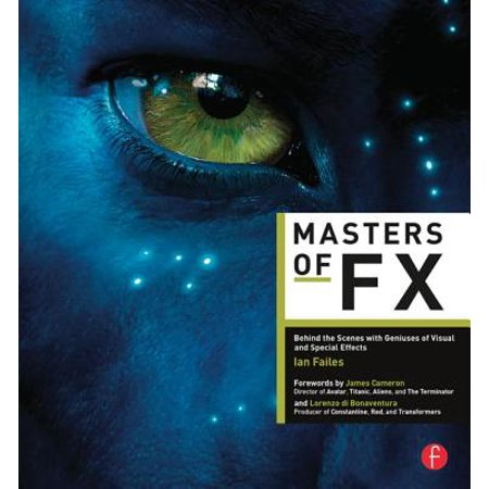Masters of Fx : Behind the Scenes with Geniuses of Visual and Special Effects