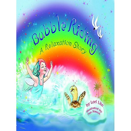 Bubble Riding: A Relaxation Story, Designed to Help Children Increase Creativity While Lowering Stress and Anxiety Levels. - eBook