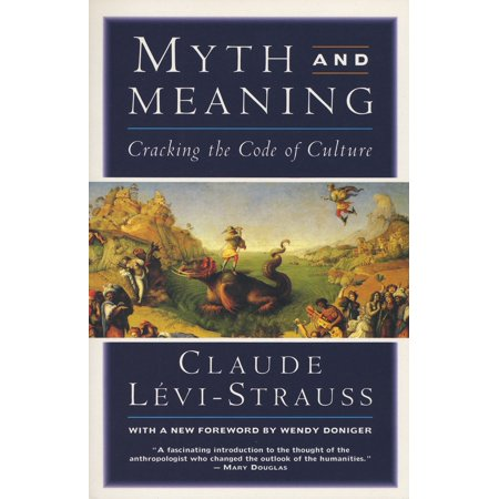 Myth and Meaning : Cracking the Code of Culture