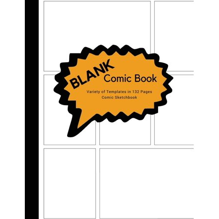 Blank Comic Book Variety of Templates in 132 Pages Comic Sketchbook: Draw Your Own Comics, Comic Sketchbook Notebook for Artists, Students, Teens, Kids or Adults, 3-9 Panels Layout. (Paperback) ()