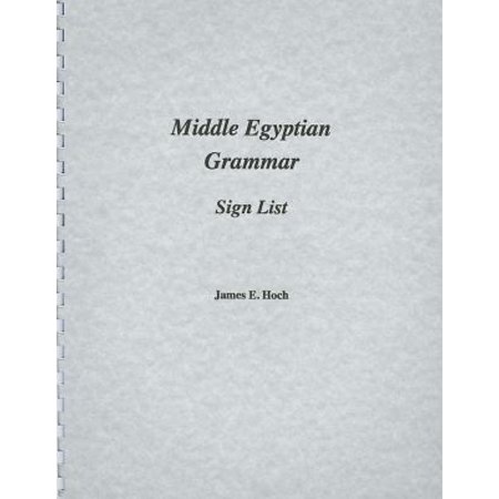 Middle Egyptian Grammar: Sign List (Anson Jones Middle School Supply List 2017)