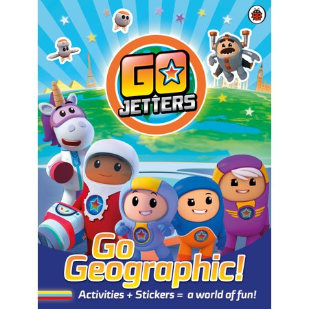 Go Jetters: Go Geographic! : Activities + Stickers = a world of fun!