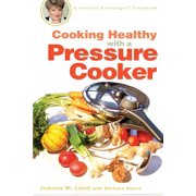 Cooking Healthy with a Pressure Cooker : A Healthy Exchanges Cookbook