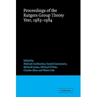 Proceedings of the Rutgers Group Theory Year, 1983 1984
