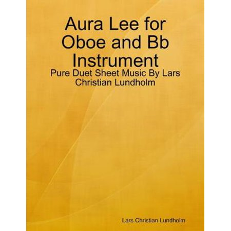 Aura Lee for Oboe and Bb Instrument - Pure Duet Sheet Music By Lars Christian Lundholm - - Oboe Instrument