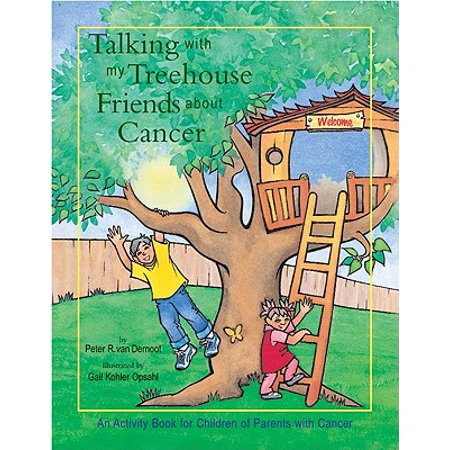 Talking with My Treehouse Friends about Cancer : An Activity Book for Children of Parents with