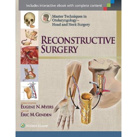 Master Techniques in Otolaryngology - Head and Neck Surgery: Reconstructive Surgery -