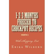 1-2-3 Months Freezer to Crockpot Recipes: Month 3 - eBook