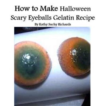 How to Make Halloween Scary Eyeballs Gelatin Recipe - eBook - Guacamole Halloween Recipe