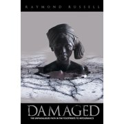 Damaged: The Unparalleled Path in the Footprints to Intolerance (Paperback)