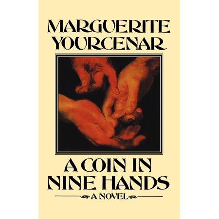 A Coin In Nine Hands : A Novel ()