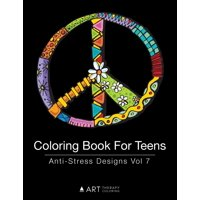 Coloring Book For Teens : Anti-Stress Designs Vol 7