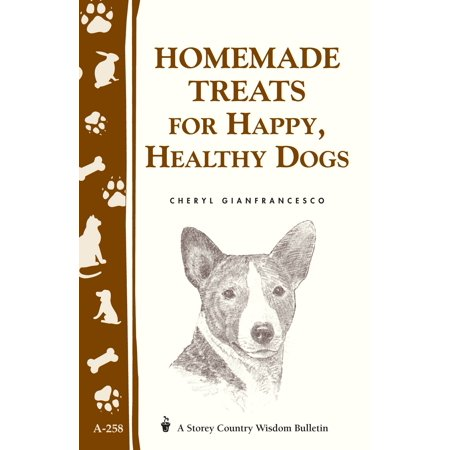 Homemade Treats for Happy, Healthy Dogs - eBook