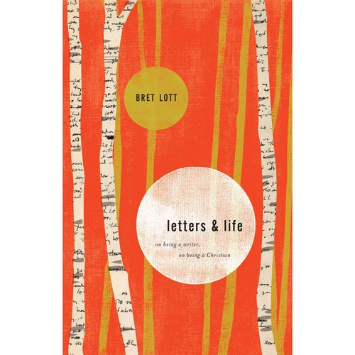 Letters & Life: On Being a Writer, on Being a Christian